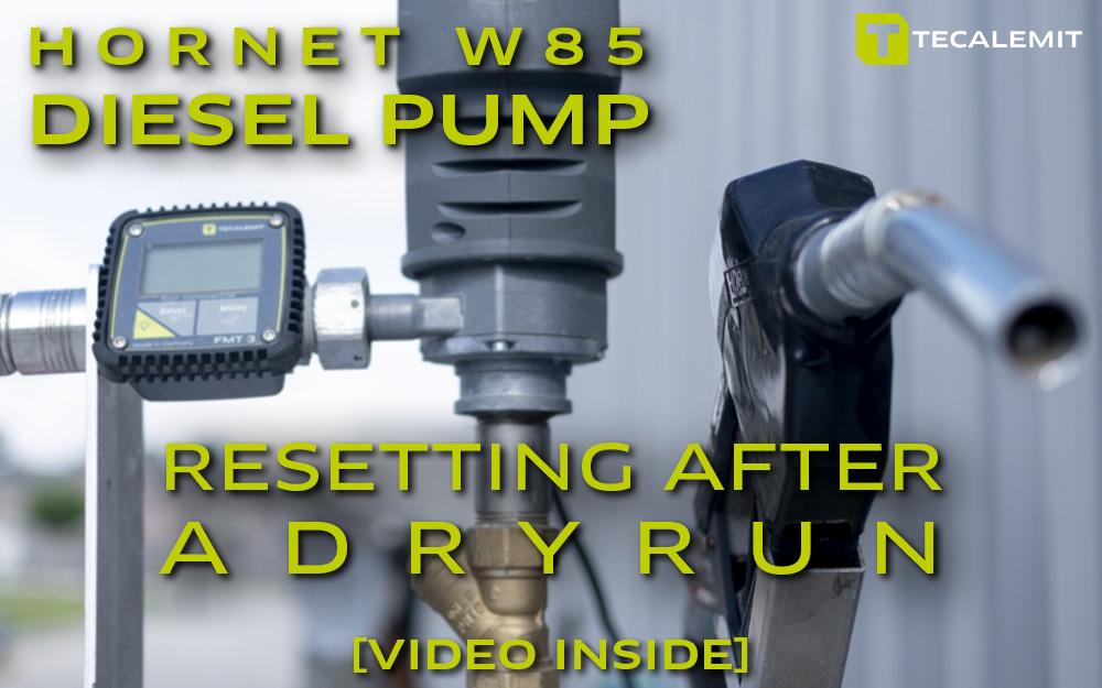 TECALEMIT's Hornet W85 Diesel Transfer Pump - Dry Running? How to Reset